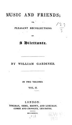 Music And Friends Or Pleasant Recollections Of A Dilettante