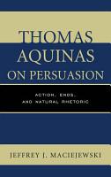 Thomas Aquinas on Persuasion PDF