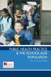 Public Health Practice and the School-Age Population