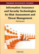 Information Assurance and Security Technologies for Risk Assessment and Threat Management PDF
