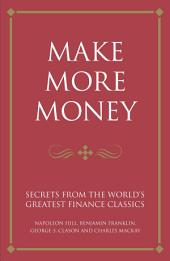 Make more money: Secrets from the world's greatest finance classics