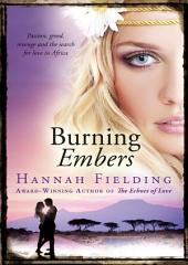 Burning Embers: Passion, greed, revenge and the search for love in Africa