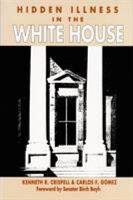 Hidden Illness in the White House PDF