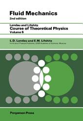 Fluid Mechanics: Landau and Lifshitz: Course of Theoretical Physics, Volume 6, Edition 2