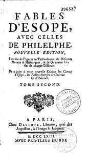 Fables d'Esope, avec celles de Philelphe, nouvelle édition, enrichie de figures en taille-douce, de discours moraux et historiques et de quatrains à la fin de chaque discours