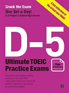 Crack the Exam  D 5 Ultimate TOEIC Practice Exams  Five full length exams reflecting the newly revised TOEIC  PDF