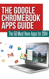 The Google Chromebook Apps Guide: The 50 Must Have Apps for 2014