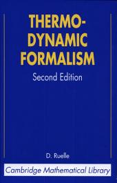 Thermodynamic Formalism: The Mathematical Structure of Equilibrium Statistical Mechanics, Edition 2