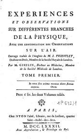 Expériences et observations sur différentes branches de la physique, avec une continuation des observations sur l'air: Volume1