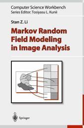 Markov Random Field Modeling in Image Analysis: Edition 2