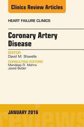Coronary Artery Disease, An Issue of Heart Failure Clinics, E-Book