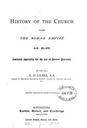 History of the Church under the Roman empire, A.D. 30-476