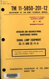 Operator and Organizational Maintenance Manual: Signal Lamp Equipment SE-11 and SE-11-A.