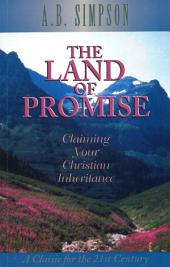 The Land of the Promise: Claiming Your Christian Inheritance