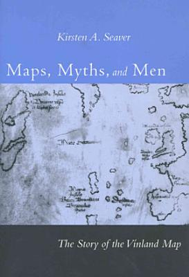 Maps  Myths  and Men