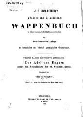 J. Siebmacher's grosses und allgemeines wappenbuch: in verbindung mit mehreren, neu herausgegeben und mit historischen, genealogischen und heraldischen notizen, Band 4,Teil 15,Ausgaben 1-7