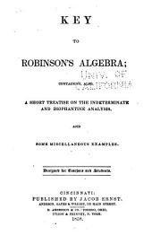 Key to Robinson's University Algebra: Containing, Also, a Short Treatise on the Indeterminate and Diophantine Analysis