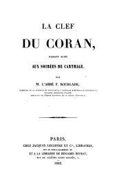 La Clef du Coran, faisant suite aux 'Soirées de Carthage'