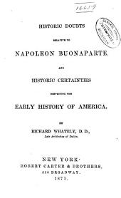Historic Doubts Relative to Napoleon Buonaparte: And Historic Certainties Respecting the Early History of America