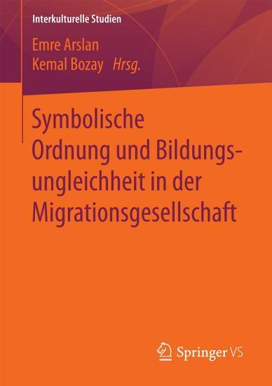 Symbolische Ordnung und Bildungsungleichheit in der Migrationsgesellschaft PDF