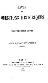 Revue des questions historiques: Volume44