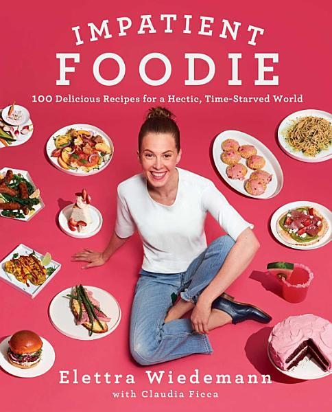 Download Impatient Foodie Book