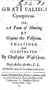 Grati Falisci Cynegeticon, Or, A Poem of Hunting