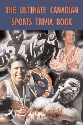 The Ultimate Canadian Sports Trivia Book