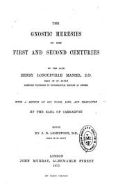 The Gnostic Heresies of the First and Second Centuries