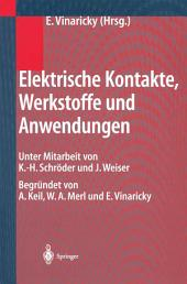 Elektrische Kontakte, Werkstoffe und Anwendungen: Grundlagen, Technologien, Prüfverfahren, Ausgabe 2