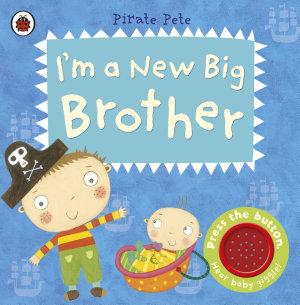 I   m a New Big Brother  A Pirate Pete book