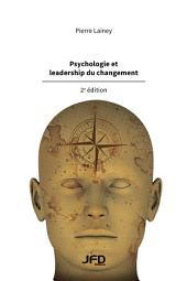Psychologie et leadership du changement, 2e édition