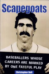 Scapegoats: Baseballers Whose Careers Are Marked by One Fateful Play