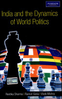 India and the Dynamics of World Politics  A book on Indian Foreign Policy  Related events and International Organizations PDF