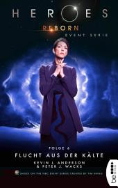 Heroes Reborn - Folge 6: Flucht aus der Kälte. Event Serie