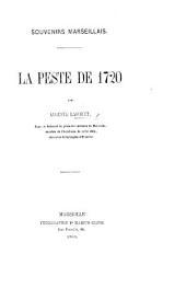 Souvenirs Marseillais. La Peste de 1720
