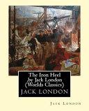 The Iron Heel  by Jack London  Penguin Classics
