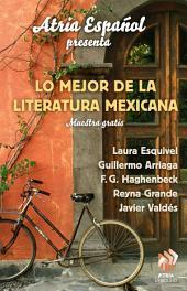 Atria Español Presenta: Lo major de literatura Mexicana: Muestra gratis