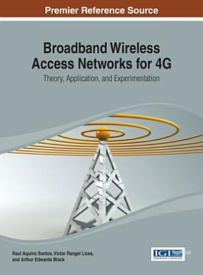 Broadband Wireless Access Networks for 4G  Theory  Application  and Experimentation PDF
