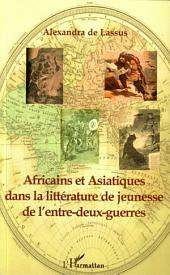 Africains et Asiatiques dans la littérature de jeunesse de l'entre-deux-guerres