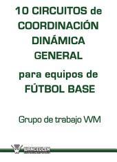 10 Circuitos de coordinación dinámica general para equipos de fútbol base