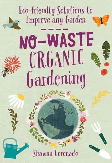 No Waste Organic Gardening PDF