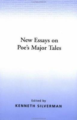 New Essays on Poe s Major Tales