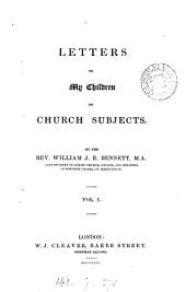 Letters to my children on Church (moral) subjects: Volume 1
