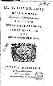 M.T. Ciceronis Opera omnia, 4: cum delectu commentariorum, in usum serenissimi delphini