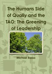 The Humans Side of Qualiy and the Tao: The Greening of Leadership
