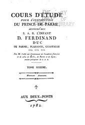 Cours d'étude pour l'instruction du Prince de Parme: aujourd' hui S.A.R. l'Infant D. Ferdinand ...
