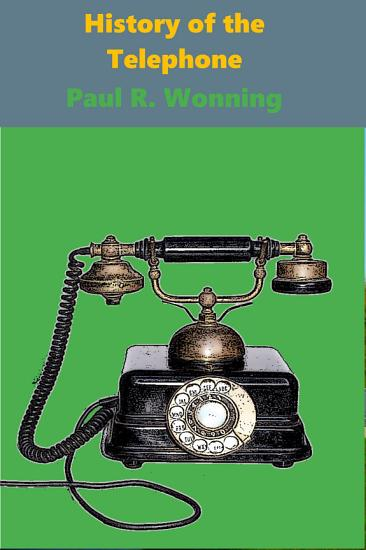 A History of the Telephone  History of Things Series   6  PDF