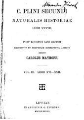 C. Plini Secundi Naturalis historiae libri XXXVII.: Libri XVI-XXII. 1892