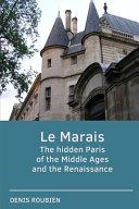 Le Marais  The Hidden Paris of the Middle Ages and the Renaissance Book